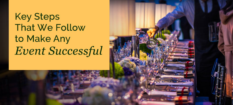 Key-Steps-That-We-Follow-to-Make-Any-Event-Successful